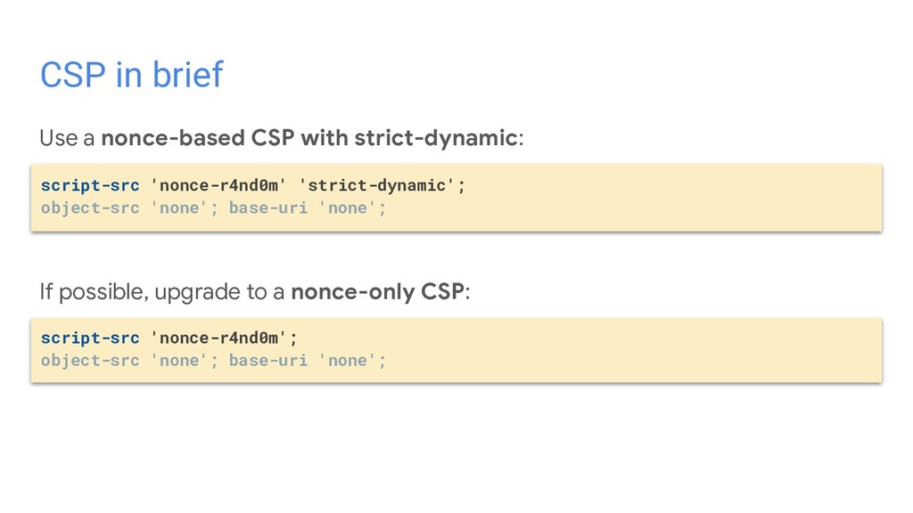 Use a nonce-based CSP with strict-dynamic: If p...