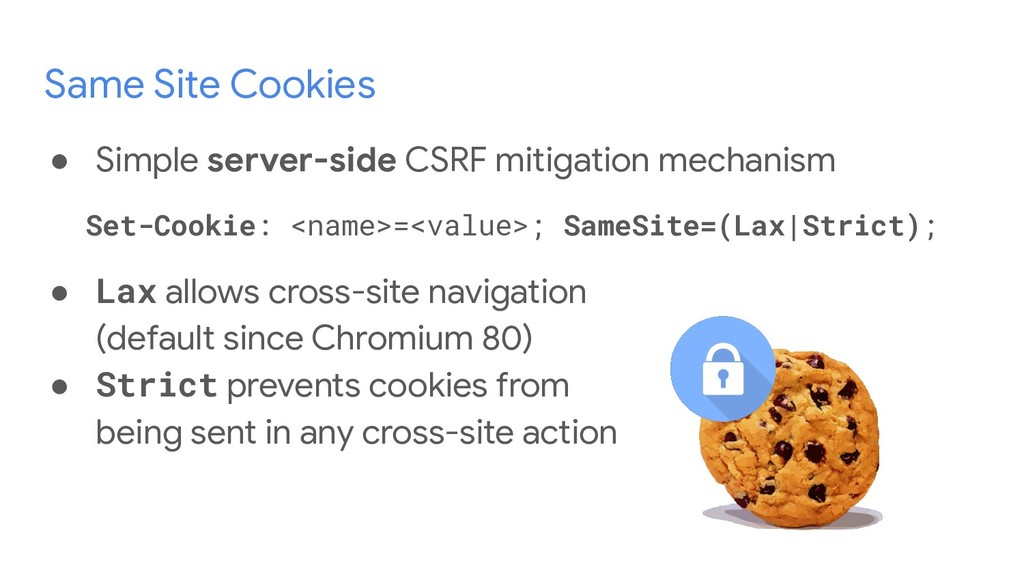 Same Site Cookies ● Simple server-side CSRF mit...