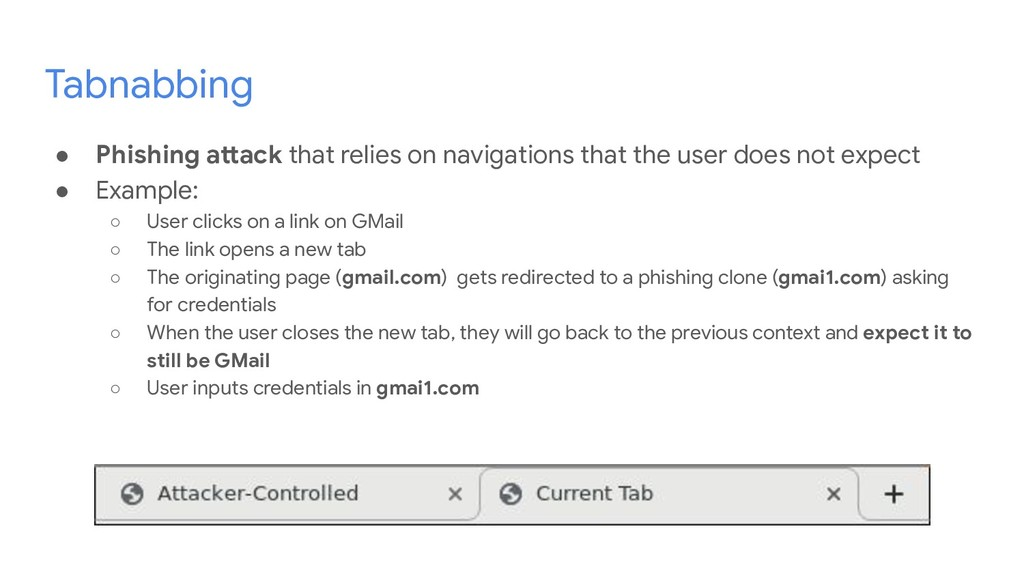 Tabnabbing ● Phishing attack that relies on nav...