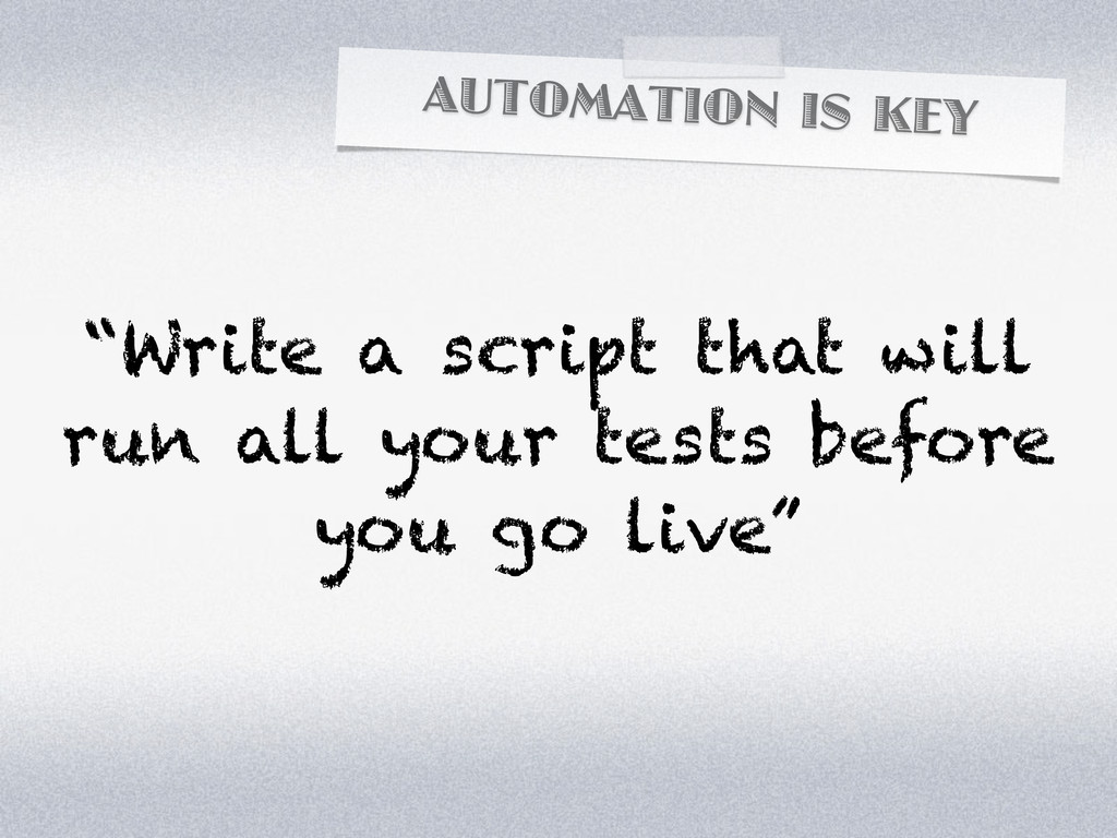 """AUTOMATION IS KEY """"Write a script that will run..."""
