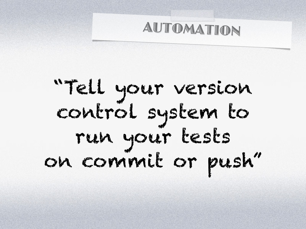 """AUTOMATION """"Tell your version control system to..."""