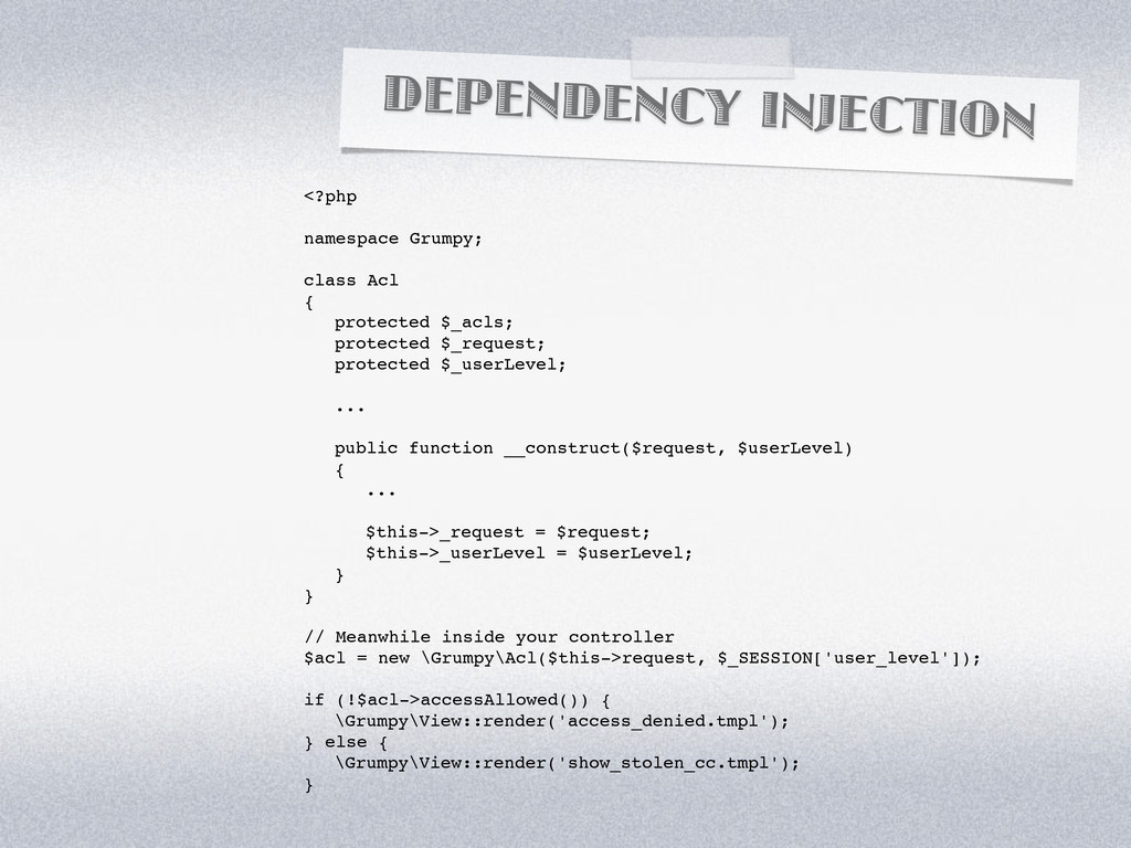 DEPENDENCY INJECTION <?php namespace Grumpy; cl...