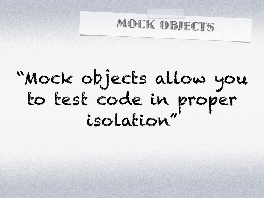 """MOCK OBJECTS """"Mock objects allow you to test co..."""