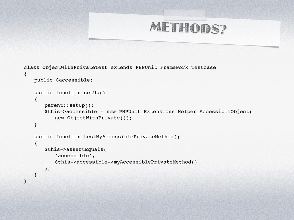 METHODS? class ObjectWithPrivateTest extends PH...