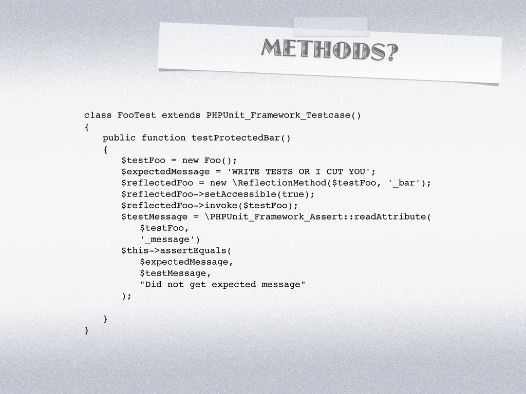METHODS? class FooTest extends PHPUnit_Framewor...