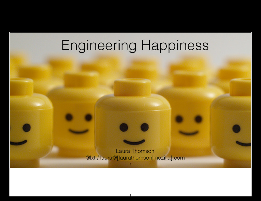 Engineering Happiness Laura Thomson @lxt / laur...
