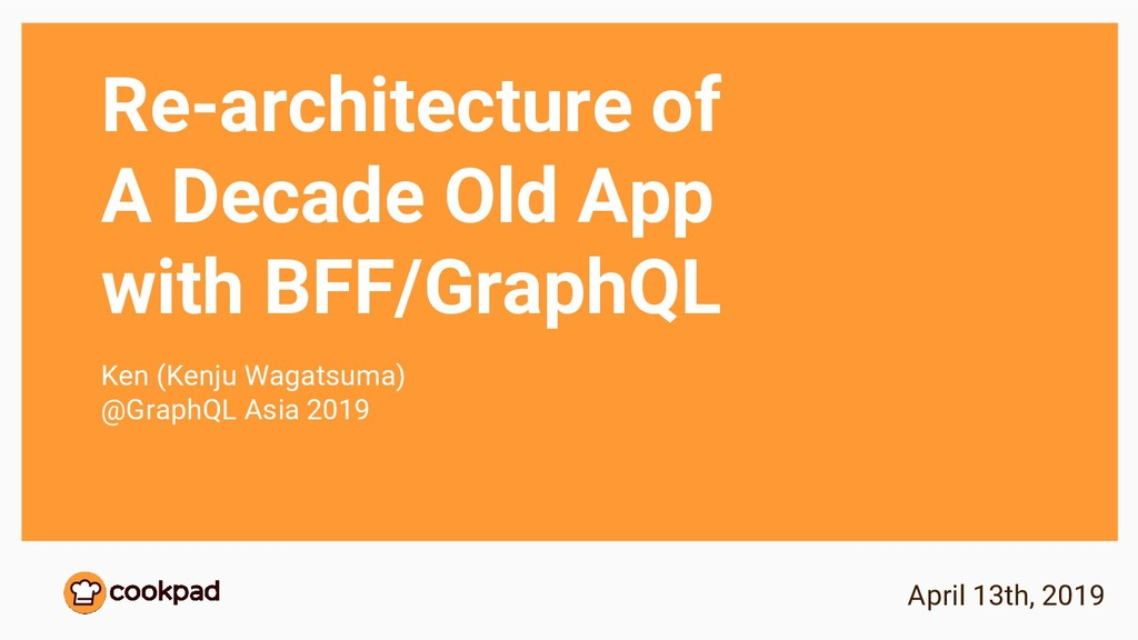 Re-architecture of A Decade Old App with BFF/Gr...
