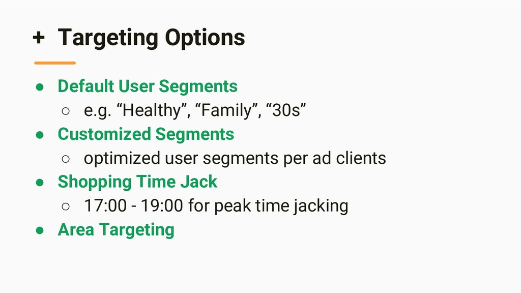 + Targeting Options ● Default User Segments ○ e...
