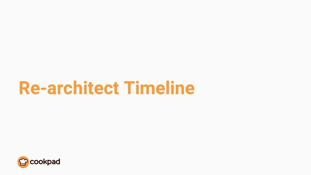 Re-architect Timeline