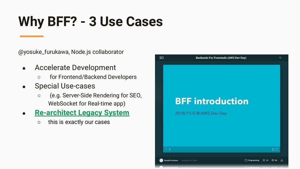 Why BFF? - 3 Use Cases @yosuke_furukawa, Node.j...