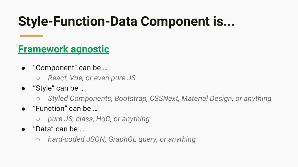 Style-Function-Data Component is... Framework a...