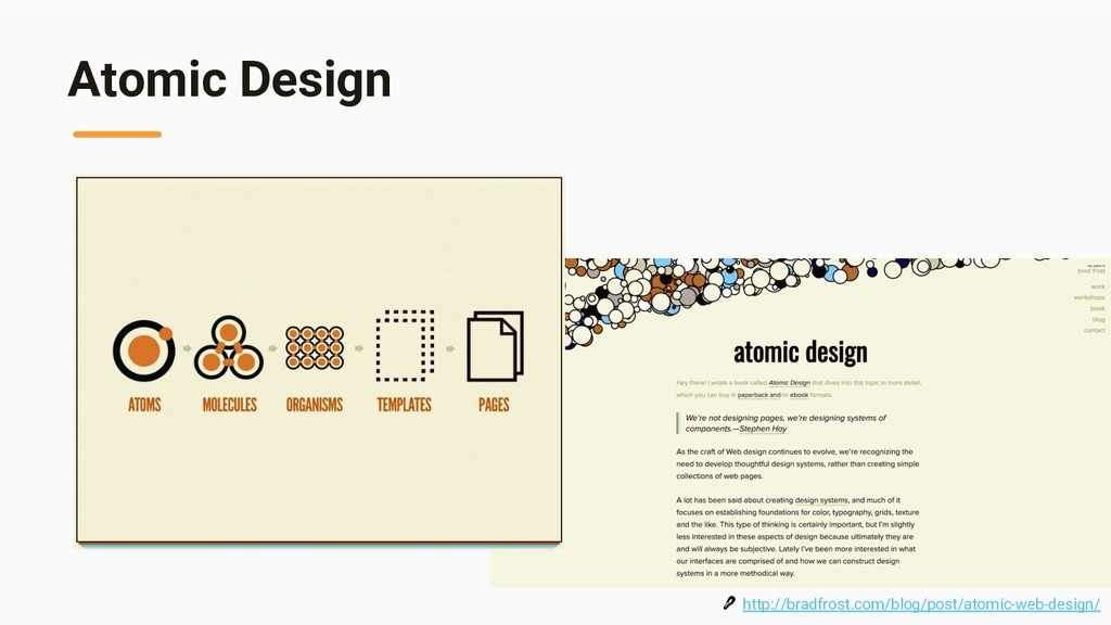 Atomic Design  http://bradfrost.com/blog/post/a...