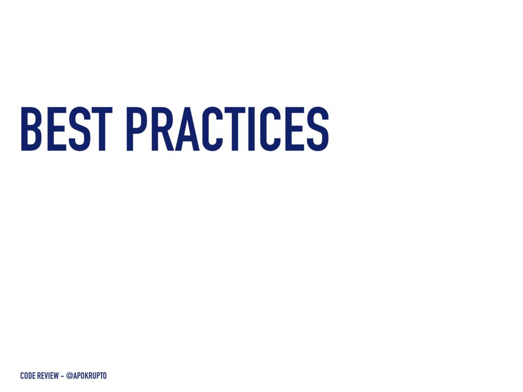 BEST PRACTICES CODE REVIEW - @APOKRUPTO