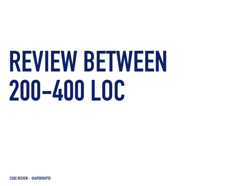 REVIEW BETWEEN 200-400 LOC CODE REVIEW - @APOKR...