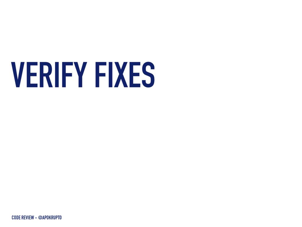 VERIFY FIXES CODE REVIEW - @APOKRUPTO