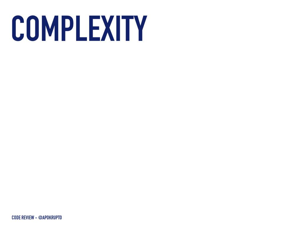 COMPLEXITY CODE REVIEW - @APOKRUPTO