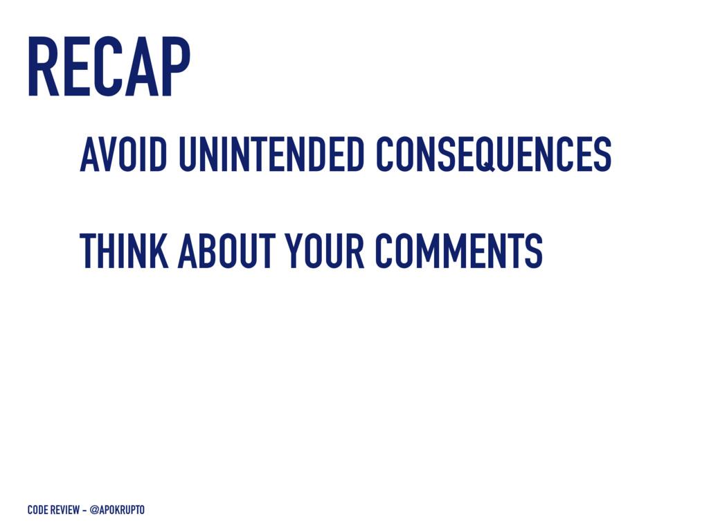 RECAP CODE REVIEW - @APOKRUPTO AVOID UNINTENDED...