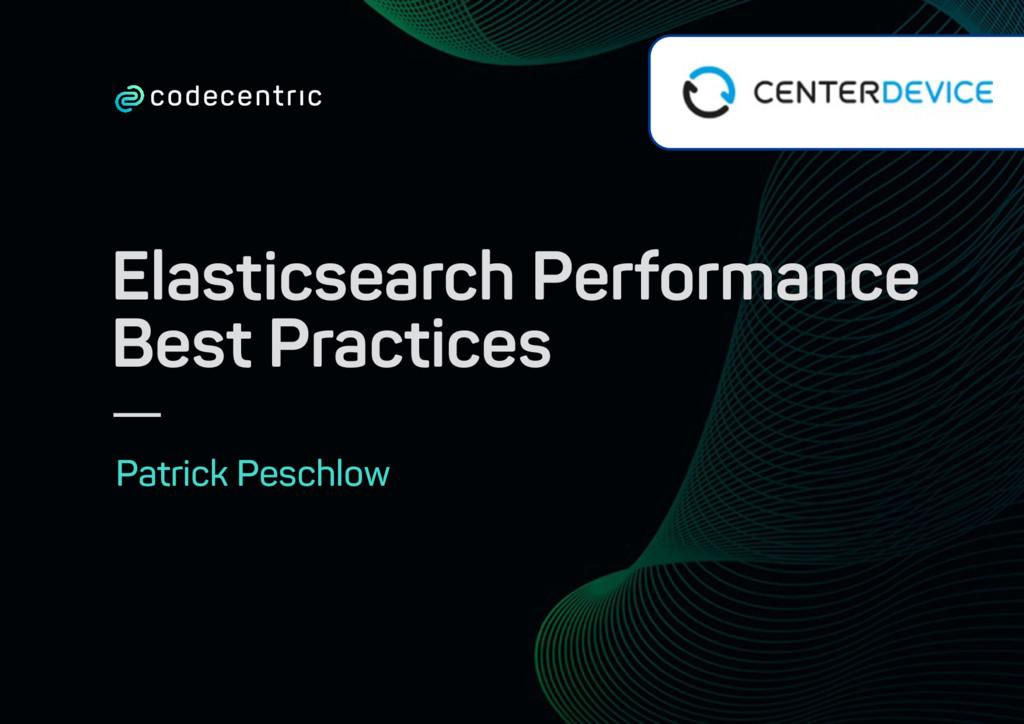 Elasticsearch Performance Best Practices Patri...