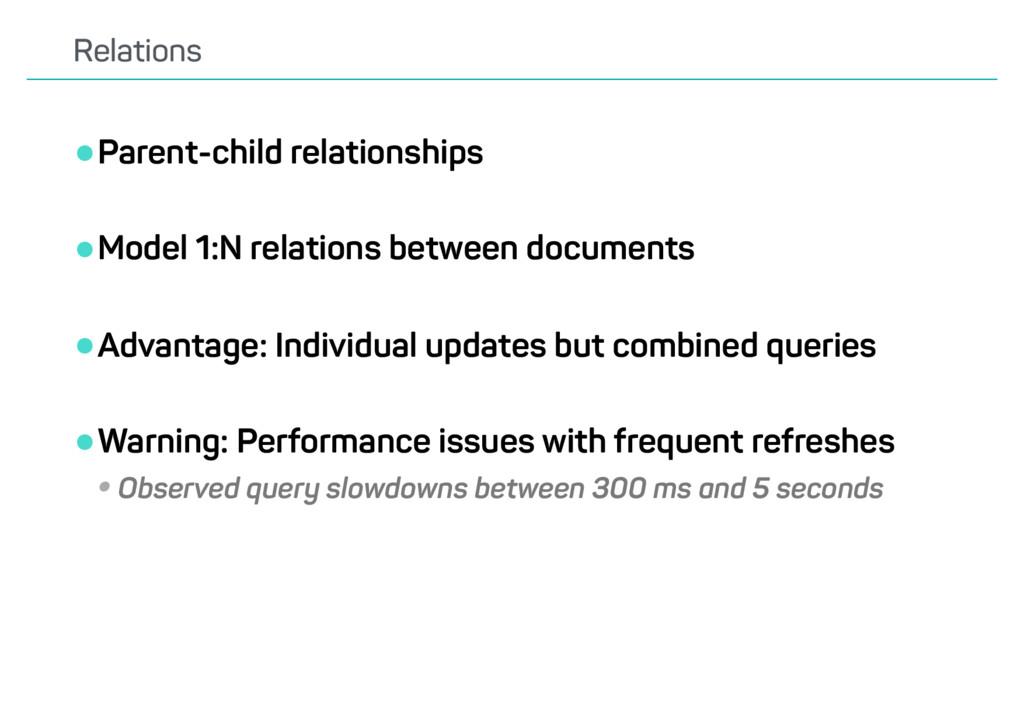 •Parent-child relationships •Model 1:N relation...