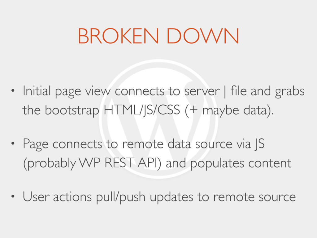 BROKEN DOWN • Initial page view connects to ser...
