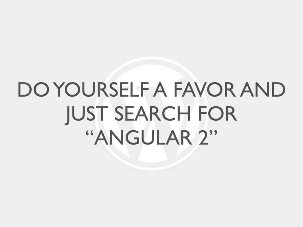 """DO YOURSELF A FAVOR AND JUST SEARCH FOR """"ANGULA..."""