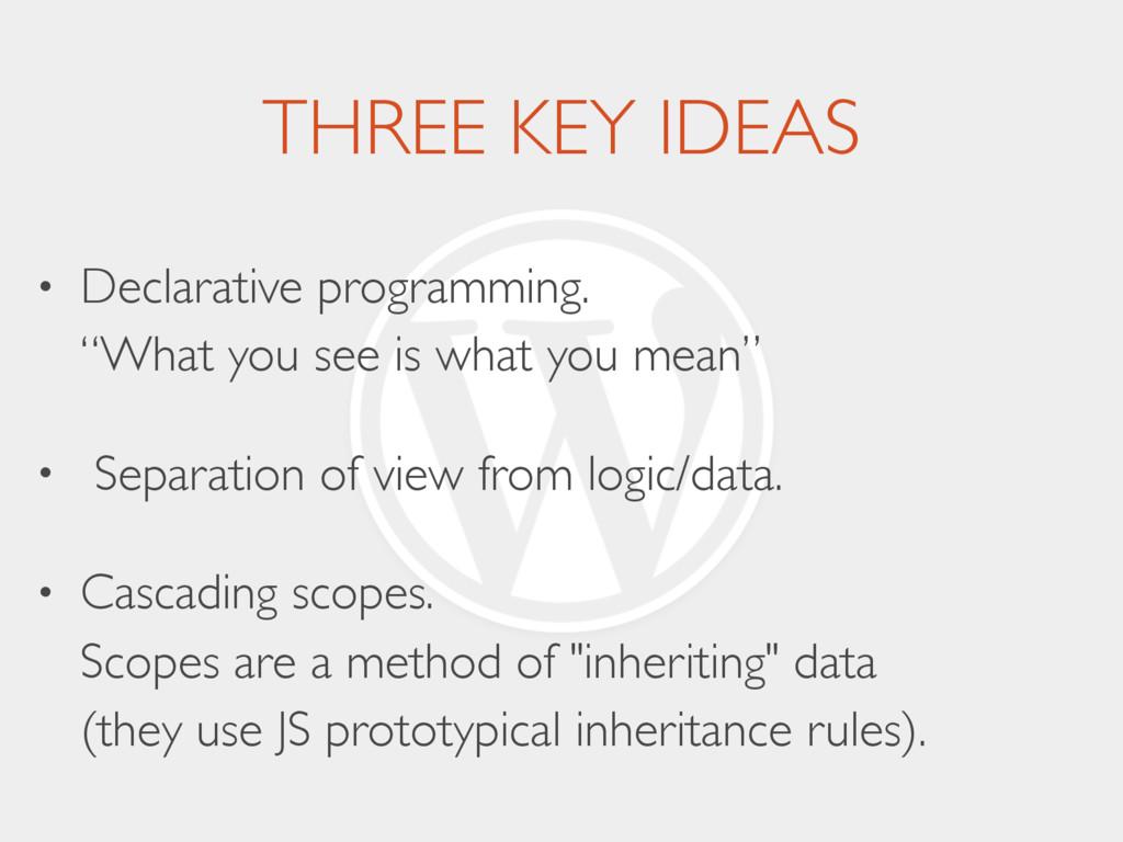 """THREE KEY IDEAS • Declarative programming. """"Wh..."""