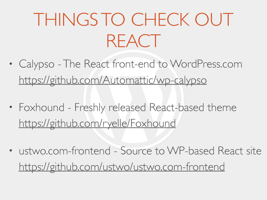 THINGS TO CHECK OUT REACT • Calypso - The React...