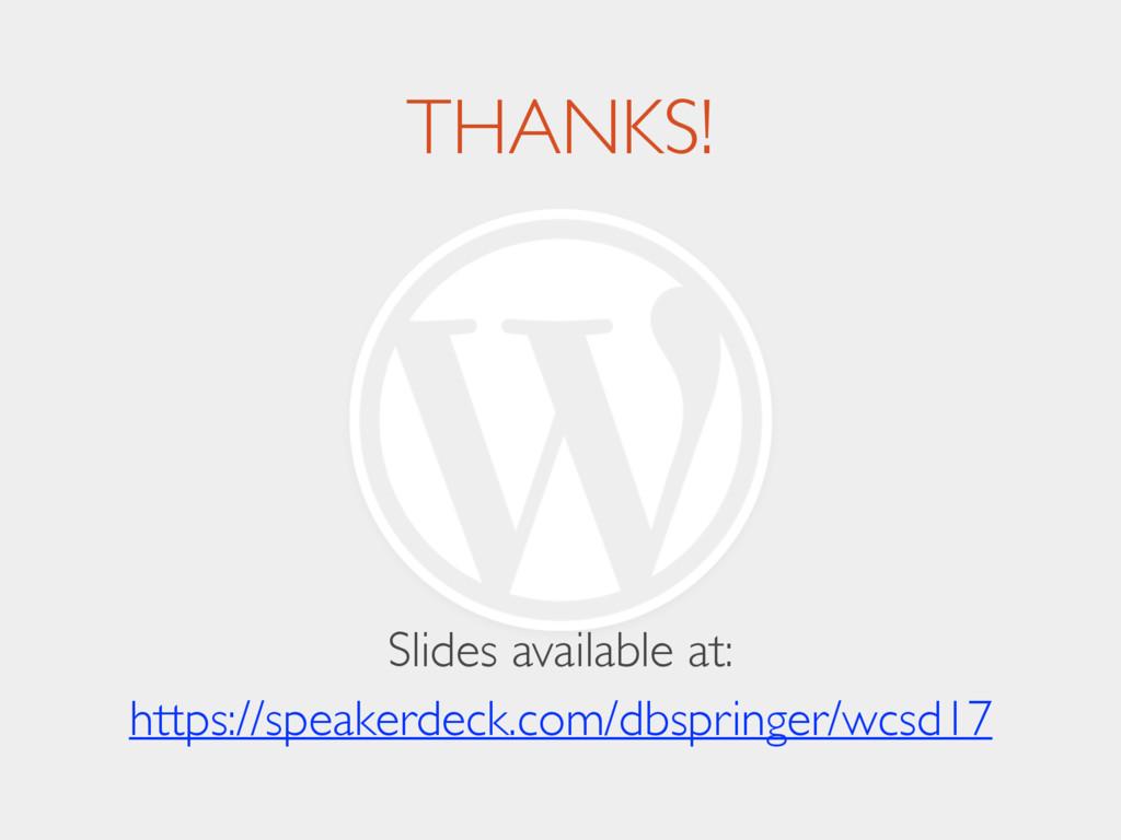 THANKS! Slides available at: https://speakerde...