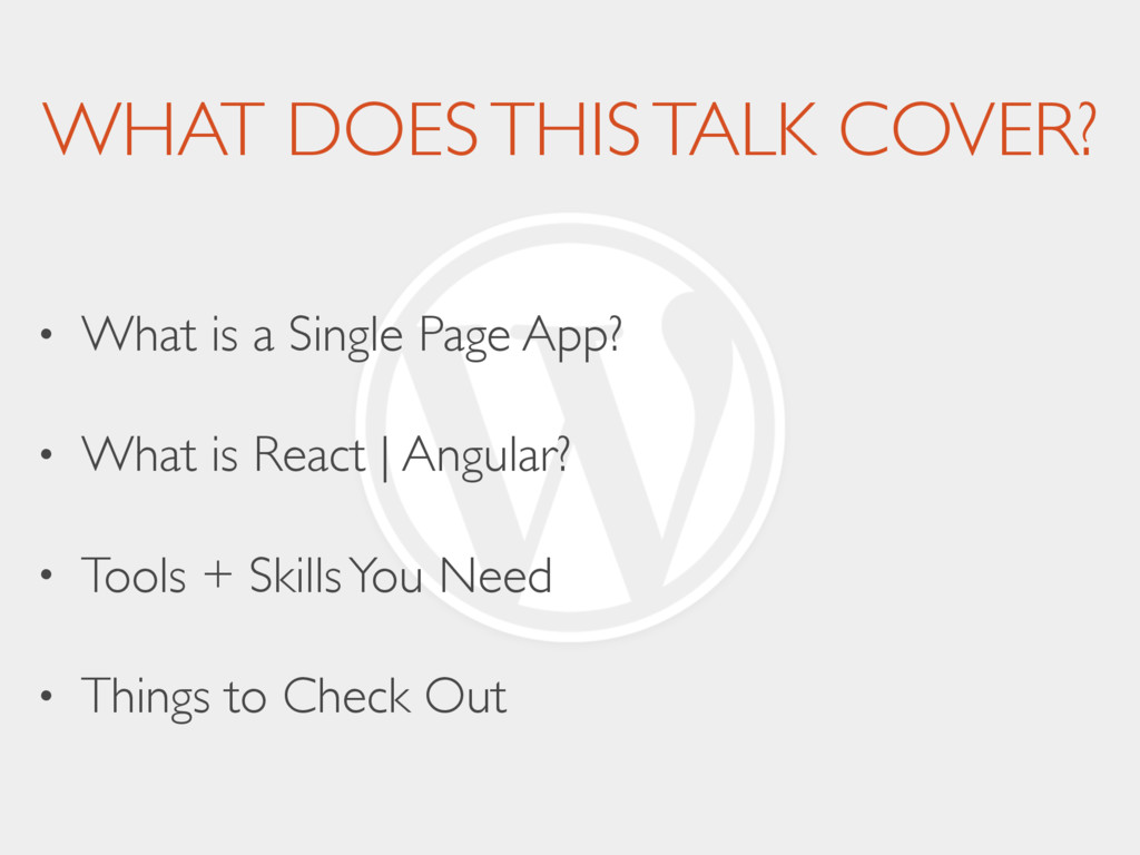 WHAT DOES THIS TALK COVER? • What is a Single P...