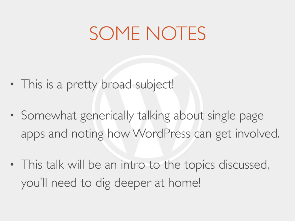 SOME NOTES • This is a pretty broad subject! • ...