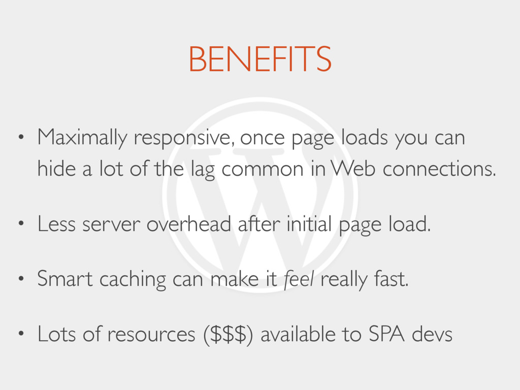 BENEFITS • Maximally responsive, once page load...