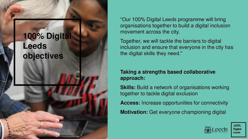 """100% Digital Leeds objectives """"Our 100% Digital..."""