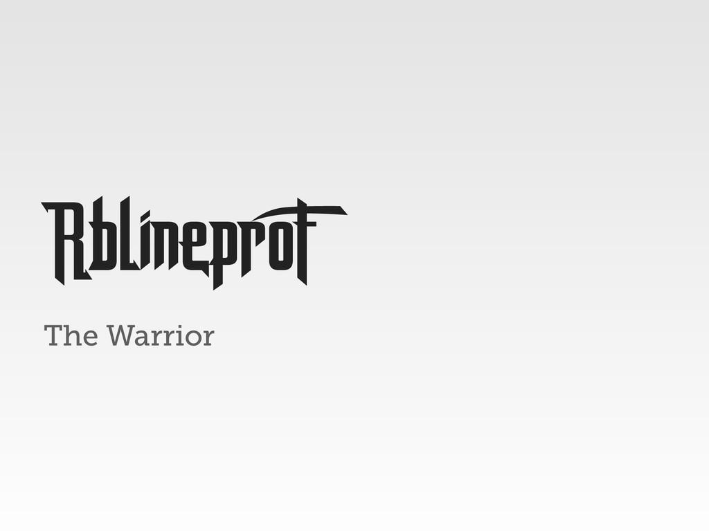 The Warrior RblineproF