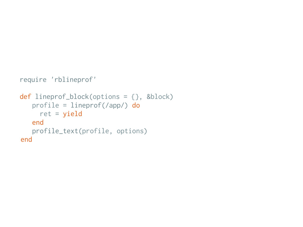 require 'rblineprof' def lineprof_block(options...
