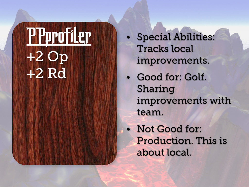 PPprofiler +2 Op +2 Rd • Special Abilities: Tra...