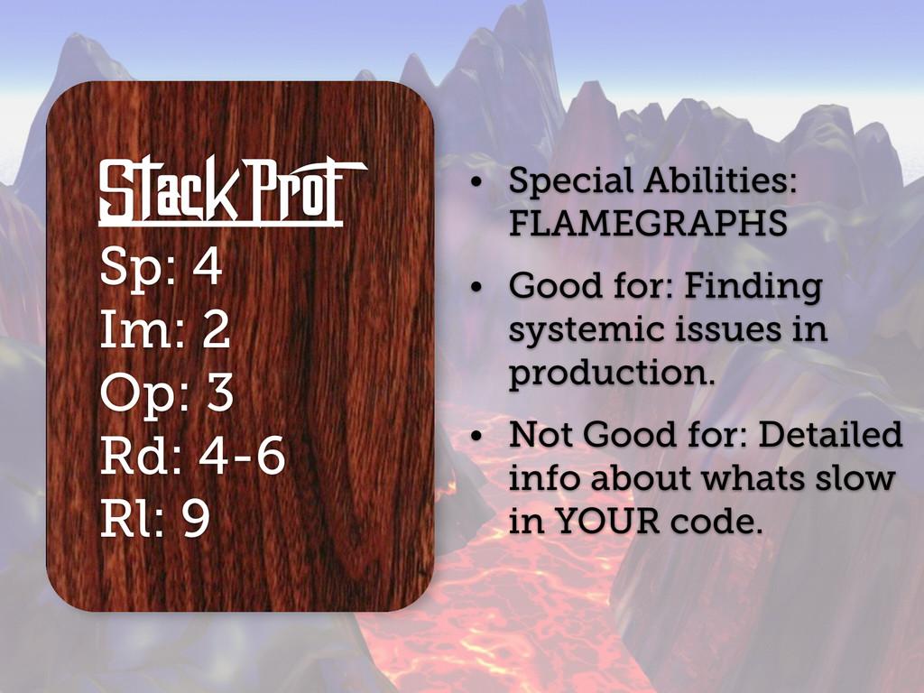 StackProF Sp: 4 Im: 2 Op: 3 Rd: 4-6 Rl: 9 • Spe...