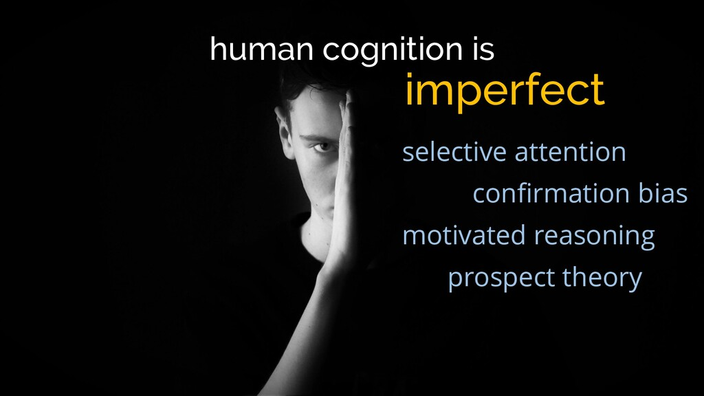 human cognition is imperfect selective attentio...