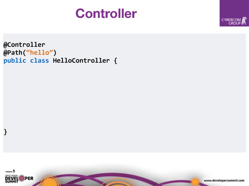 "@Controller @Path(""hello"") public class HelloCo..."