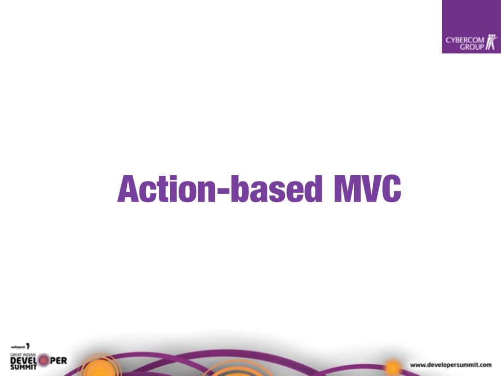 Action-based MVC