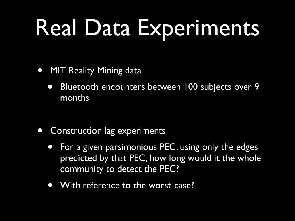 Real Data Experiments • MIT Reality Mining data...