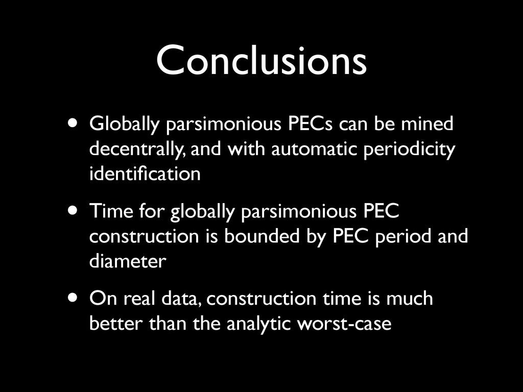 Conclusions • Globally parsimonious PECs can be...