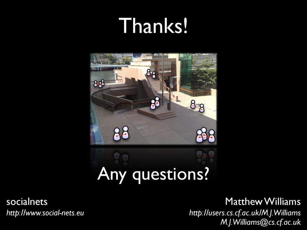 Thanks! Matthew Williams http://users.cs.cf.ac....