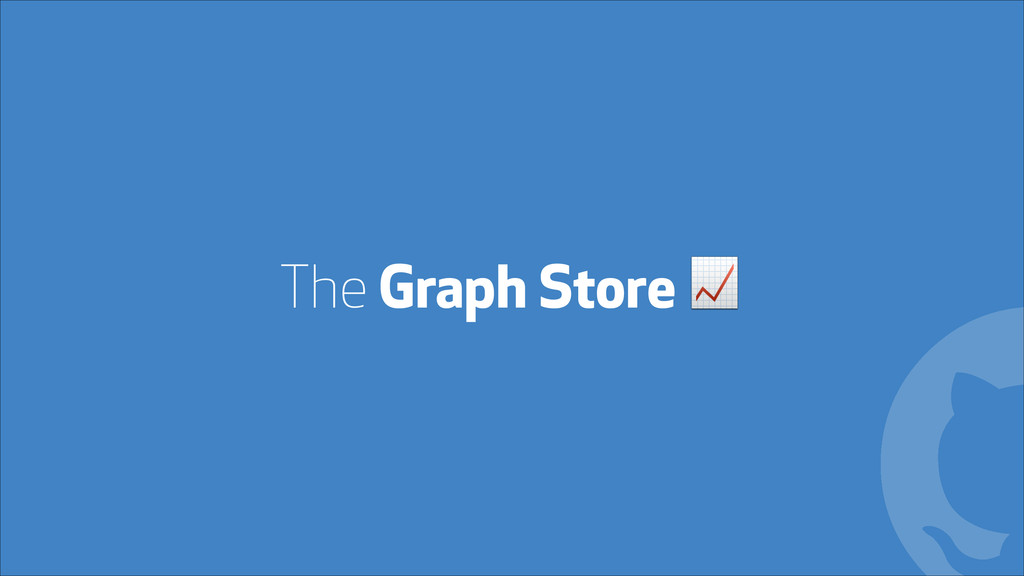 The Graph Store ! !