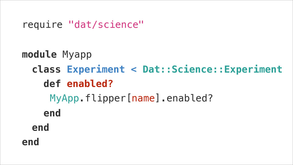 "require ""dat/science"" ! module Myapp class Expe..."