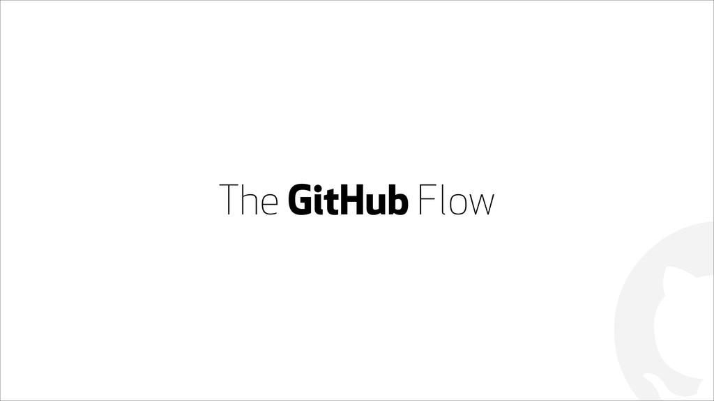 ! The GitHub Flow