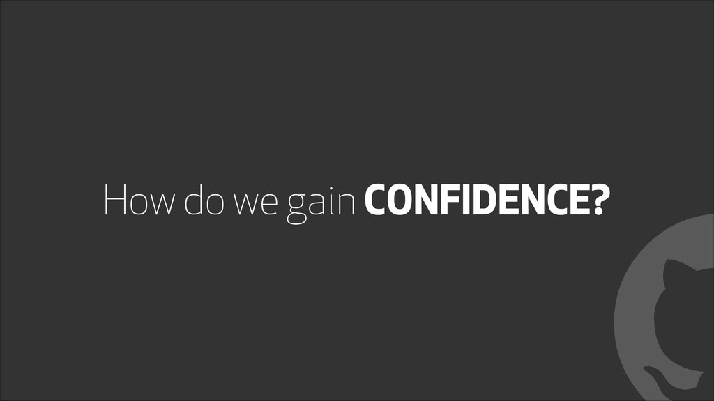 How do we gain CONFIDENCE? !