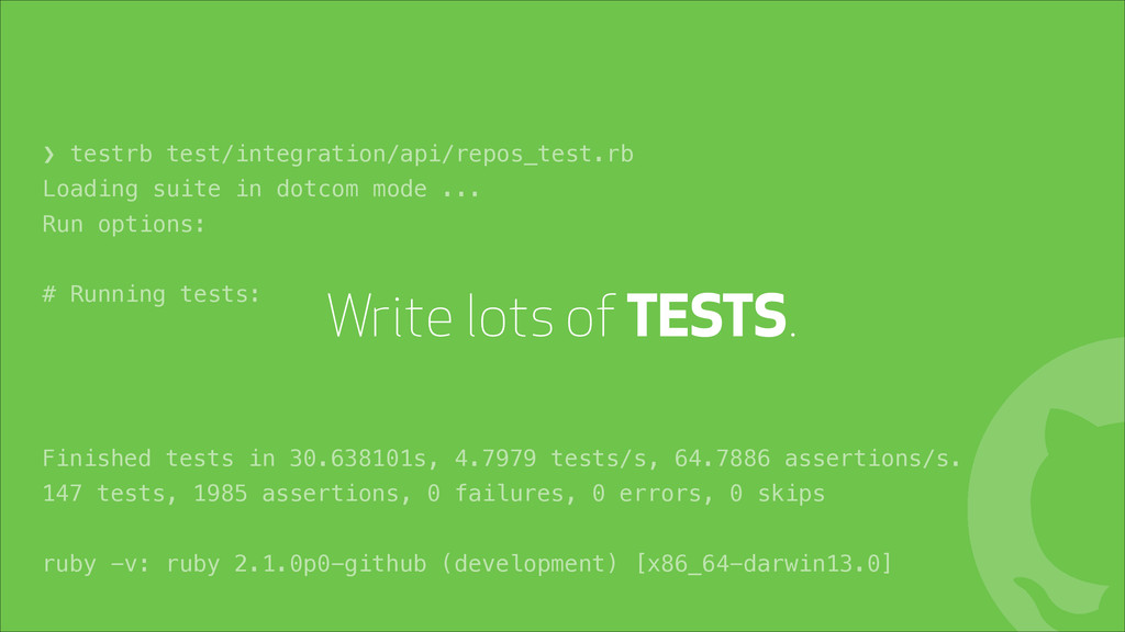 Write lots of TESTS. ! ❯ testrb test/integratio...
