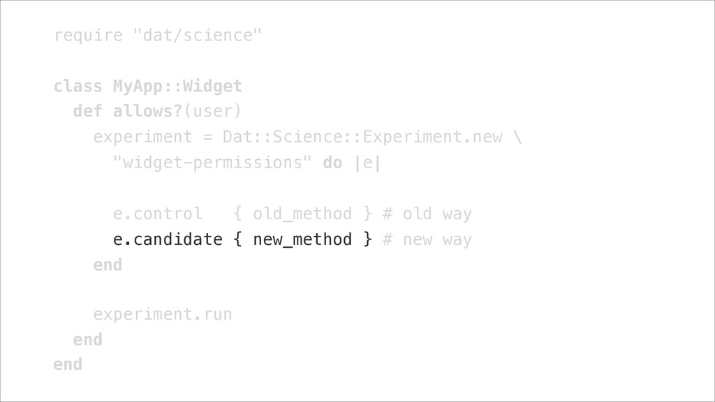 "require ""dat/science"" ! class MyApp::Widget def..."