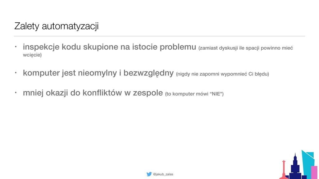 @jakub_zalas Zalety automatyzacji • inspekcje k...