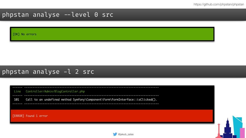 @jakub_zalas phpstan analyse --level 0 src http...